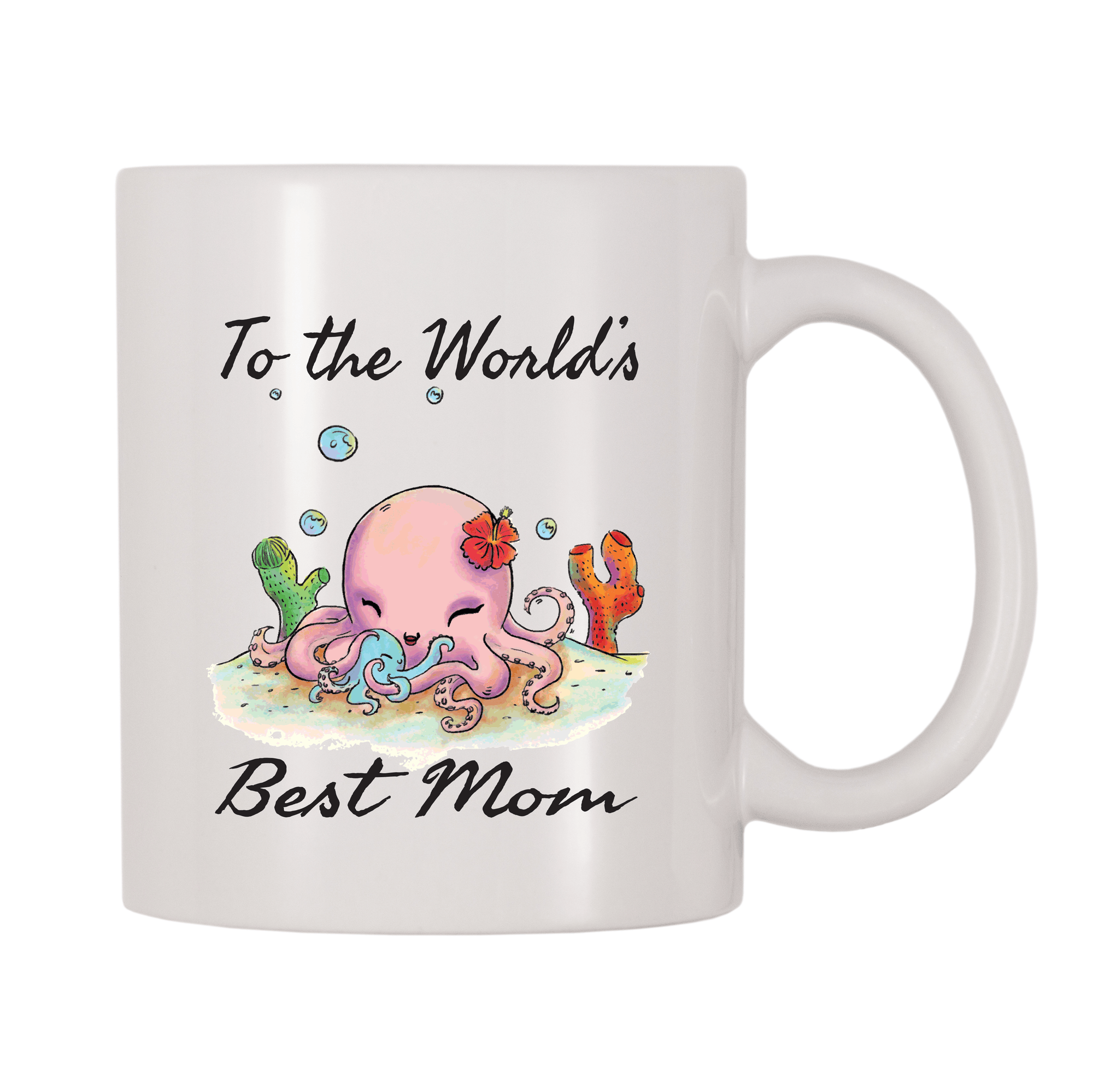 To The World's Best Mom 11oz Coffee Mug