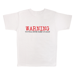 Warning You Will Never Sleep In Again, 100% Polyester Adult Shirt