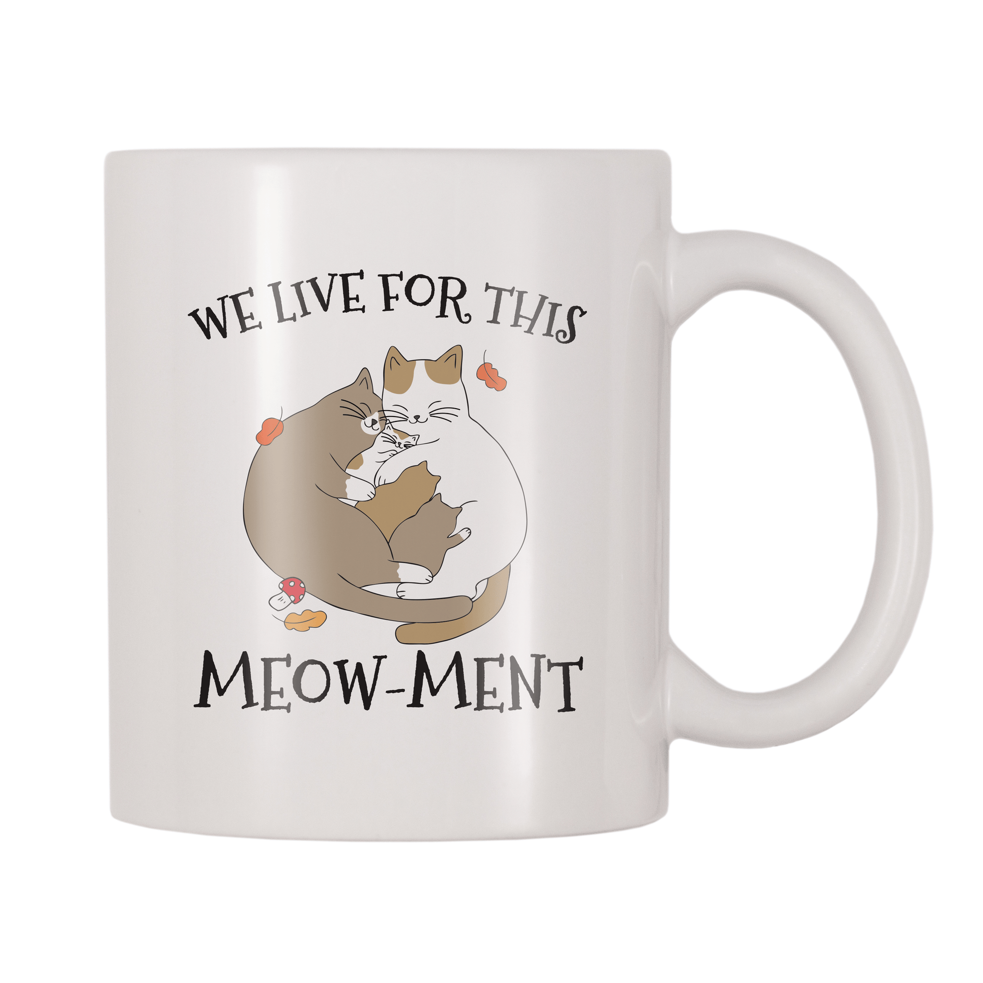 We Live For This Meow-ment 11oz Coffee Mug