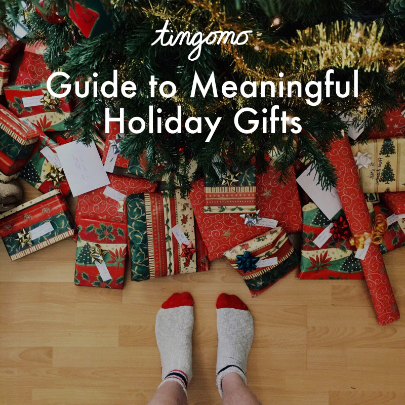 Tingomo Guide to Meaningful Holiday Gifts