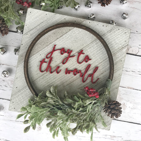"PRE-ORDER Joy to the World Hoop Wreath Sign- 10x10"" - CoastalCraftyMama"