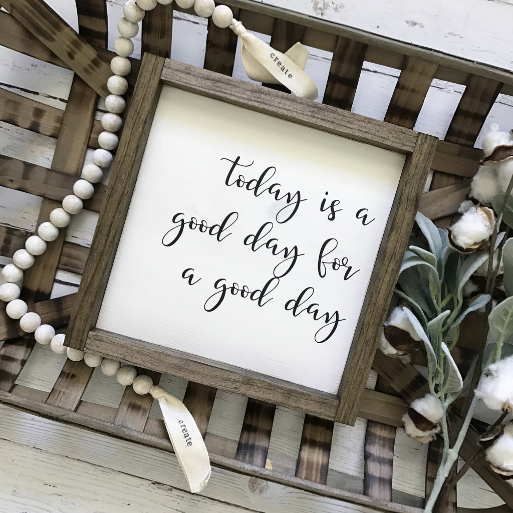"Today is a Good Day for a Good Day Framed Wood Sign- 11x11"" - CoastalCraftyMama"