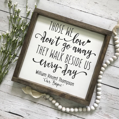 "Those We Love Don't Go Away Framed Wood Sign- Personalized 13x13"" - CoastalCraftyMama"