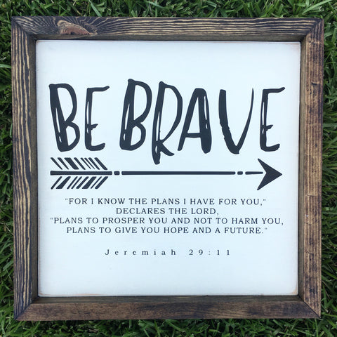 "Be Brave Framed Wood Sign 13x13"" White - CoastalCraftyMama"