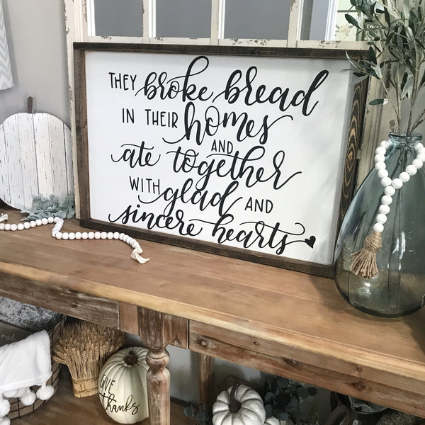 "They Broke Bread Acts 2:46 Framed Wood Sign 20x30"" White"