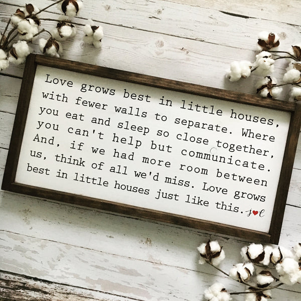 Love Grows Best in Little Houses Framed Wood Sign