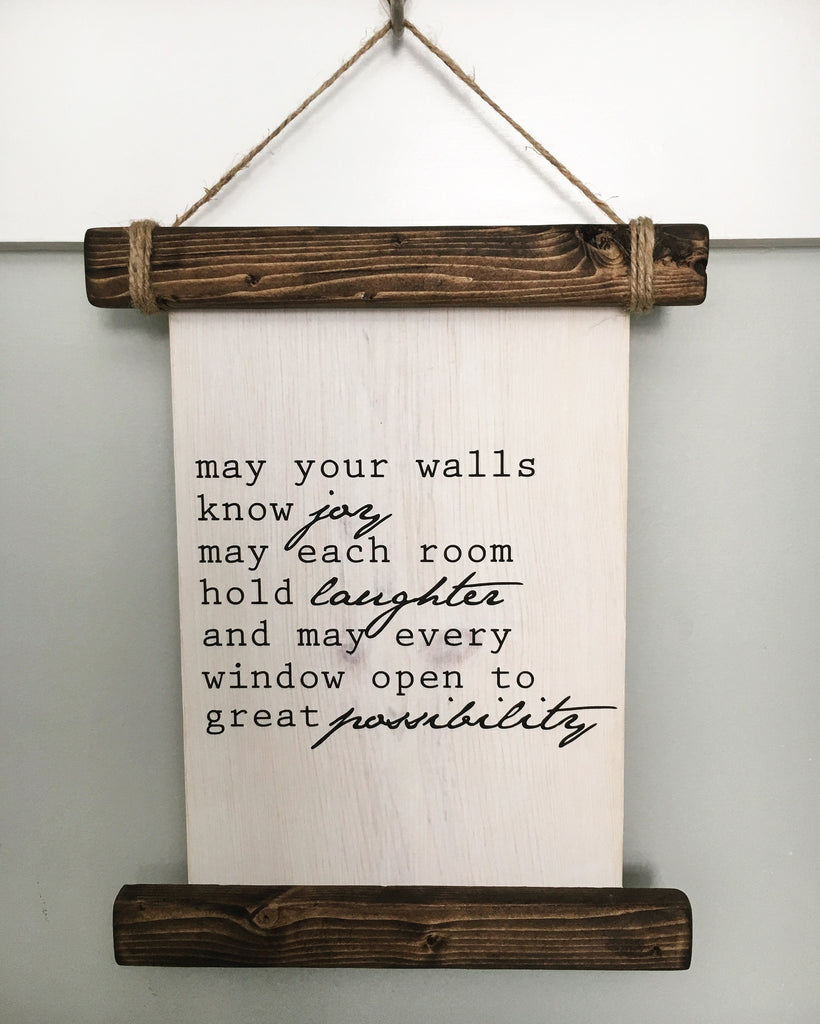 May Your Walls Know Joy Wood Scroll Sign
