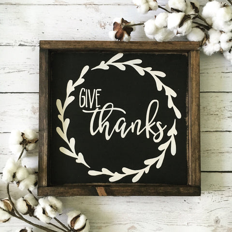 "Give Thanks Wood Sign 13x13"" Black - CoastalCraftyMama"