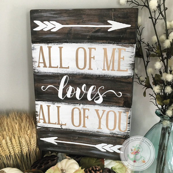 All of Me Loves All of You Sign- Gold and White - CoastalCraftyMama