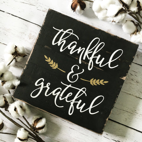 "Thankful and Grateful Reclaimed Wood Sign- 10x10"" Black - CoastalCraftyMama"