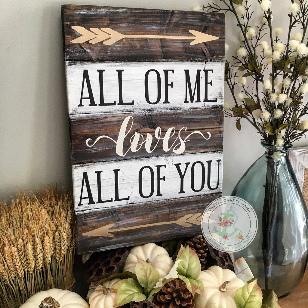 All of Me Loves All of You Sign- Gold Arrows - CoastalCraftyMama