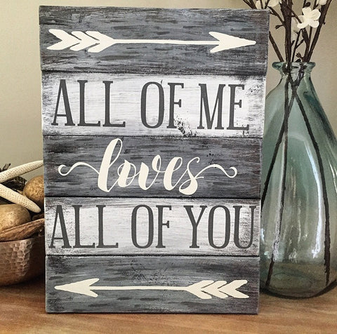 All of me loves all of you wood sign- Gray and White - CoastalCraftyMama