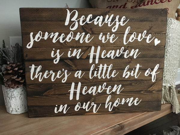Because Someone We Love is in Heaven Planked Wood Sign - CoastalCraftyMama
