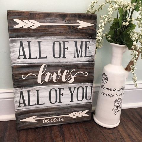 All of me loves all of you sign Brown and White - CoastalCraftyMama