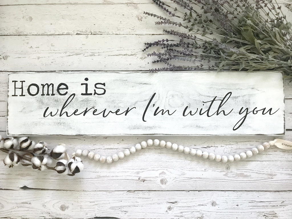Home is Wherever I'm With You Distressed Wood Sign - CoastalCraftyMama