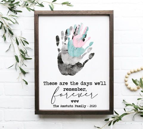 These are the Days We'll Remember Forever Quarantine DIY Handprint Sign- 14x18""