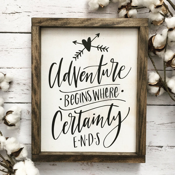 Adventure Begins Where Certainty Ends Framed Wood Sign - CoastalCraftyMama