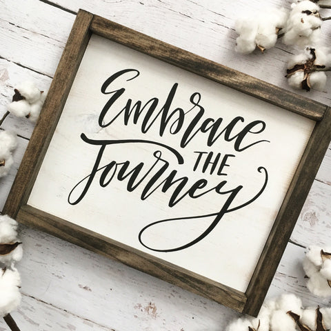 Embrace the Journey Framed Wood Sign - CoastalCraftyMama