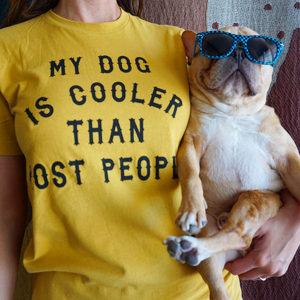 My Dog Is Cooler Tee