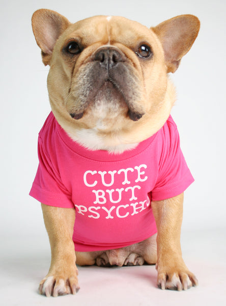 CUTE BUT PSYCHO DOG TEE
