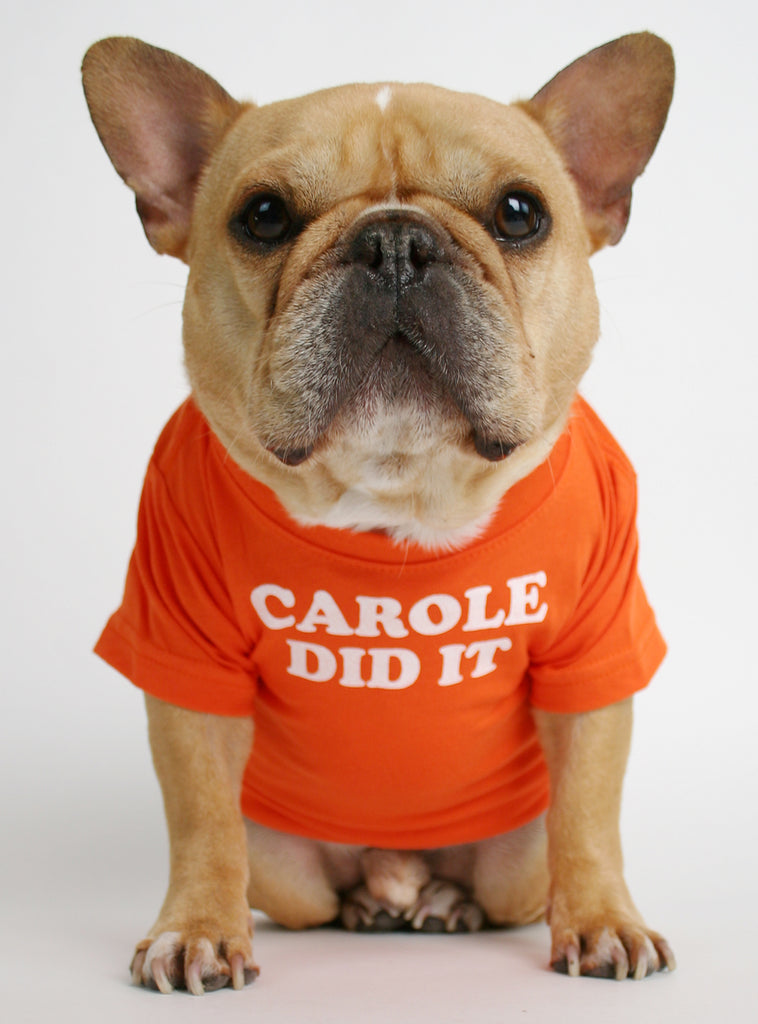 Carole Did It Dog Tee