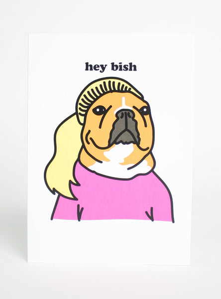 HEY BISH GREETING CARD