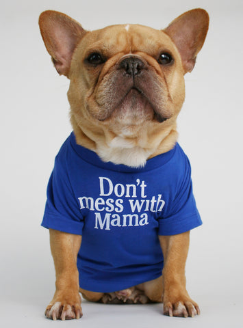 Don't Mess With Mama Dog Tee