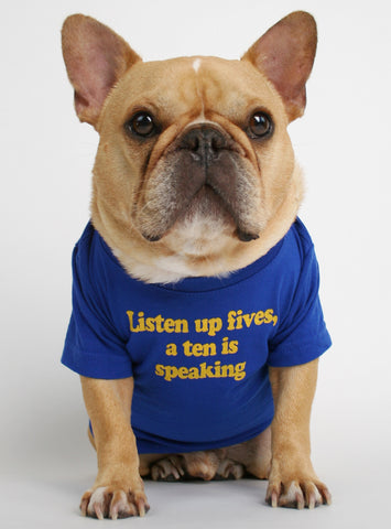 Listen Up Fives Dog Tee