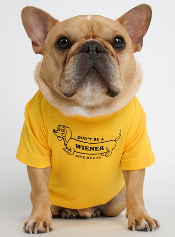 Don't Be A Wiener Dog Tee