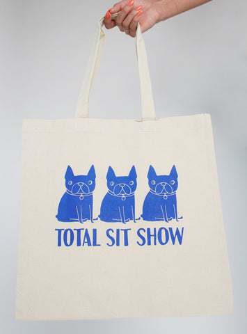 Total Sit Show Tote Bag