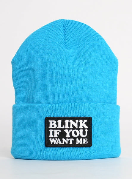 BLINK IF YOU WANT ME BEANIE