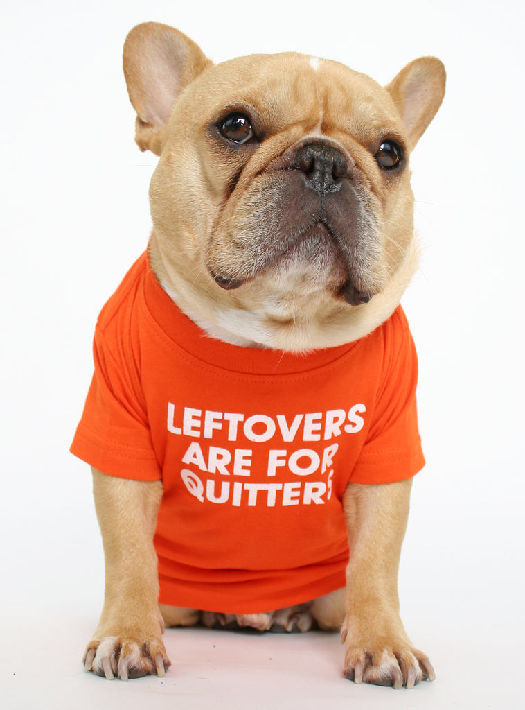 Leftovers Are For Quitters Dog Tee