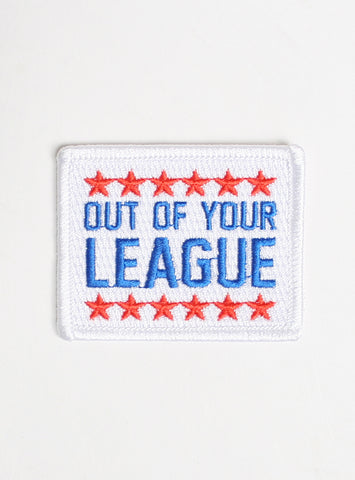 OUT OF YOUR LEAGUE PATCH