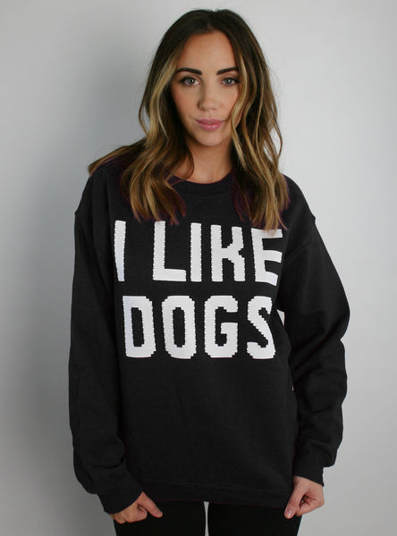 I Like Dogs Pullover