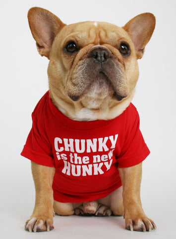 Chunky is the New Hunky Dog Tee