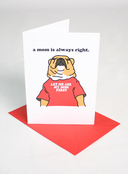 MOM IS RIGHT GREETING CARD