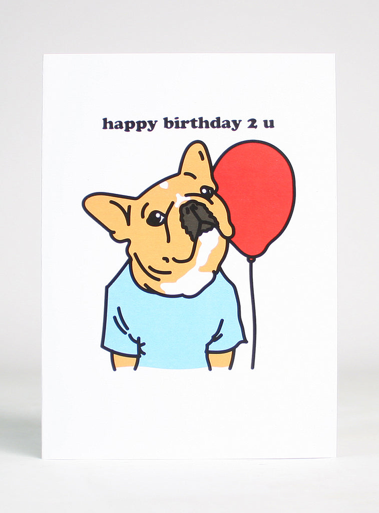 HAPPY BIRTHDAY 2 U GREETING CARD