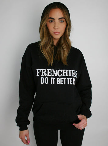 Frenchies Do It Better Hoodie