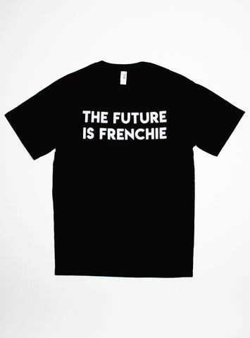 THE FUTURE IS FRENCHIE TEE
