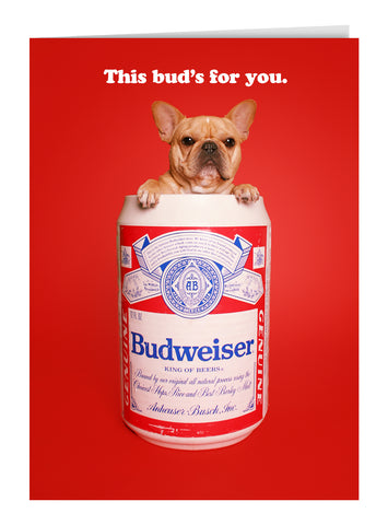 This Bud's For You Greeting Card