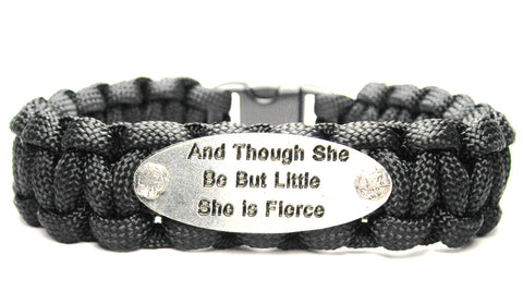 And Though She Be But Little She Is Fierce 550 Military Spec Paracord Bracelet