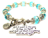 All I Want Is For You To Hug Me Tight And Tell Me That Everything Will Be Alright Capped Crystal Bracelet