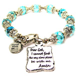 Dear God I Cannot Find The Way Alone Please Be With Me Amen Capped Crystal Bracelet