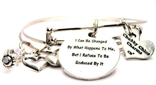 I Can Be Changed By What Happens To Me But I RefuseTo Be Reduced By It Expandable Bangle Bracelet Set