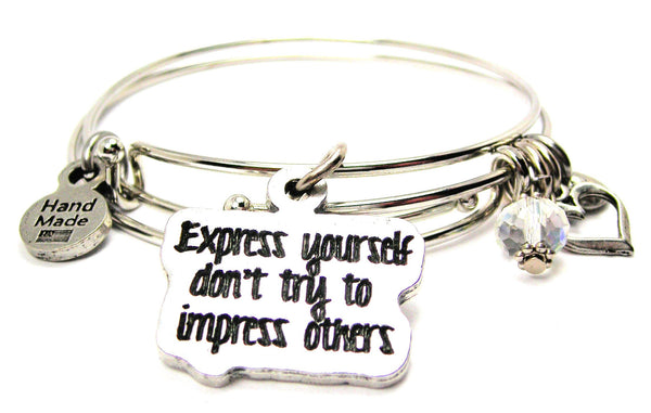 Express Yourself Don't Try To Impress Others Expandable Bangle Bracelet Set