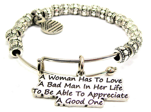 A Woman Has To Love A Bad Man  Metal Beaded Bracelet