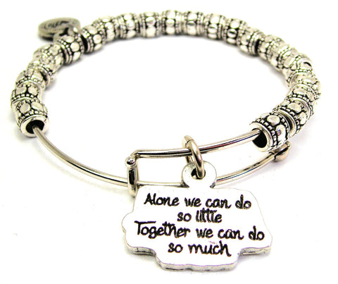 Alone We Can Do So Little Together We Can Do So Much Metal Beaded Bracelet