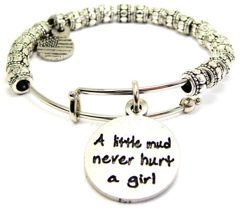 A Little Mud Never Hurt A Girl Metal Beaded Bracelet