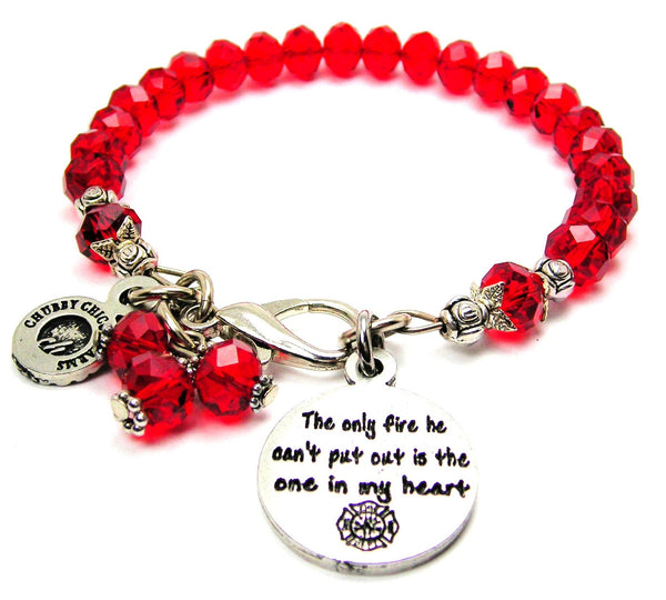 The Only Fire He Can't Put Out Is The One In My Heart Splash Of Color Crystal Bracelet