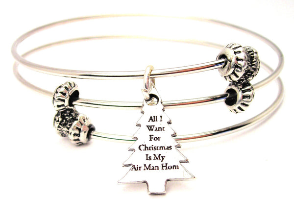 All I Want For Christmas Is My Air Man Home Triple Style Expandable Bangle Bracelet